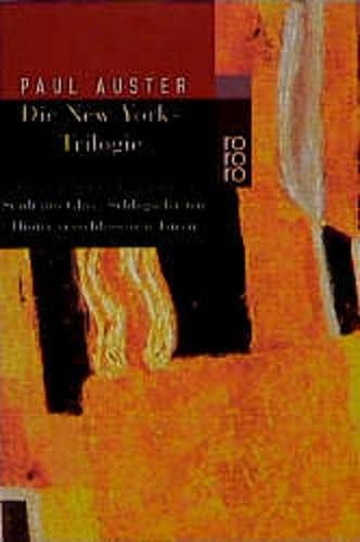 9783499225017: Die New York-Trilogie. Stadt aus Glas/Schlagschatten/Hinter verschlossenen Türen