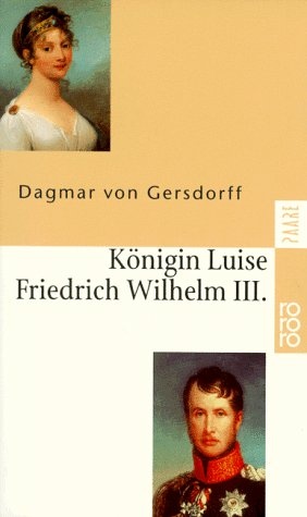 9783499225321: Königin Luise und Friedrich Wilhelm III. Eine Liebe in Preußen.