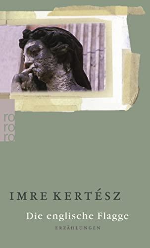 Die englische Flagge.: Kertesz, Imre