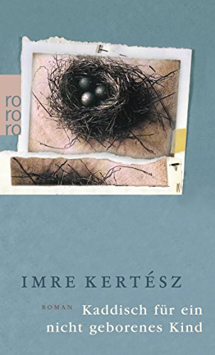 Kaddisch für ein nicht geborenes Kind: Imre Kertesz