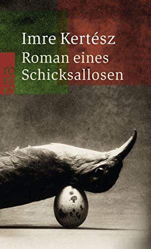 Roman eines Schicksallosen. Aus dem Ungarischen von: Kertesz, Imre: