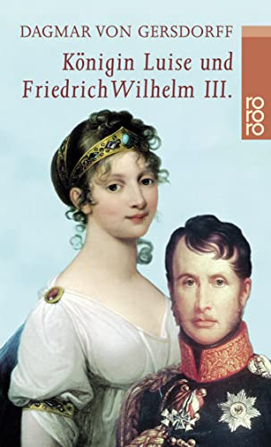 9783499226151: Königin Luise und Friedrich Wilhelm III: Eine Liebe in Preußen