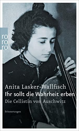 9783499226700: Ihr sollt die Wahrheit erben: Die Cellistin von Auschwitz. Erinnerungen: 22670