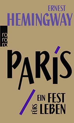 9783499227028: Paris ein Fest furs Leben ; A Moveable Feast ; Die Urfassung - Paris est une fete - German language (German Edition)