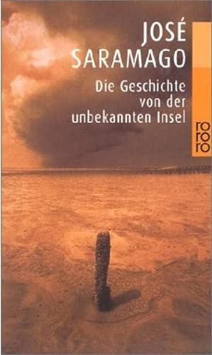 Die Geschichte von der unbekannten Insel: Jose Saramago