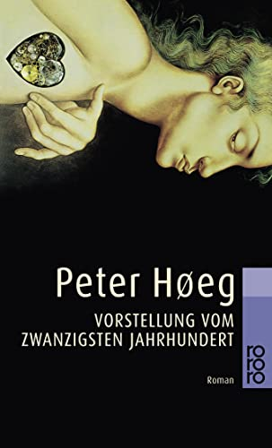 Vorstellung vom zwanzigsten Jahrhundert. (349922769X) by Hoeg, Peter