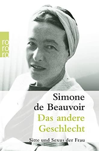 Das andere Geschlecht. Sitte und Sexus der: Beauvoir, Simone De
