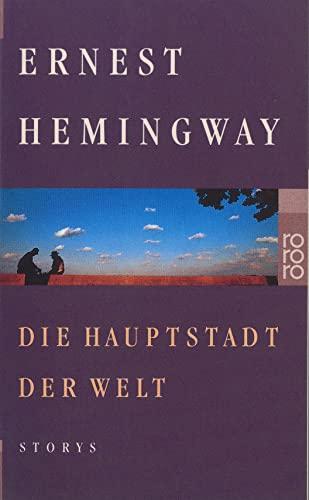 Die Hauptstadt der Welt: Hemingway, Ernest
