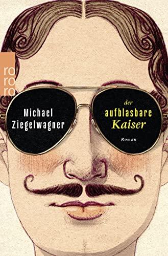 Der aufblasbare Kaiser: Ziegelwagner, Michael