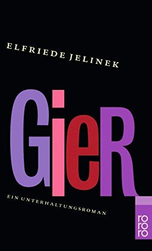 Gier: Ein Unterhaltungsroman: Jelinek, Elfriede:
