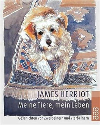 Meine Tiere, mein Leben. Geschichten von Zweibeinern und Vierbeinern. (3499231506) by Herriot, James; Holmes, Lesley