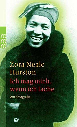 Ich mag mich, wenn ich lache. Autobiographie. (3499231735) by Hurston, Zora Neale