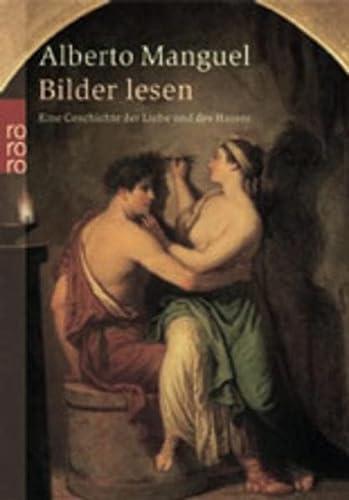 9783499231995: Bilder lesen. Eine Geschichte der Liebe und des Hasses.