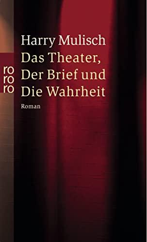 9783499232091: Das Theater, der Brief und die Wahrheit. Ein Widerspruch.