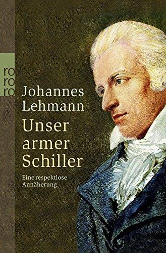 9783499232701: Unser armer Schiller: Eine respektlose Annäherung