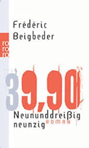 Neununddreissig Neunzig (German Edition) (349923324X) by Beigbeder, Frederic