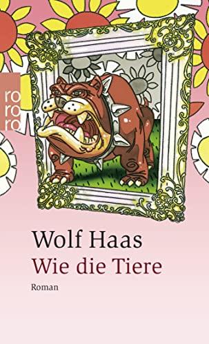 9783499233319: Wie Die Tiere (German Edition)
