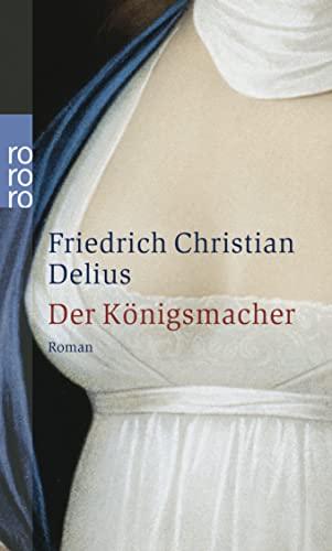 9783499233500: Der Königsmacher