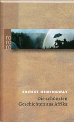 Die schönsten Geschichten aus Afrika.: Hemingway, Ernest