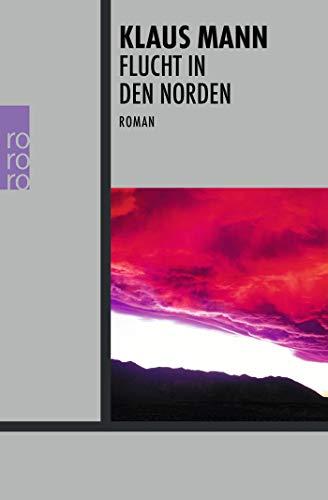 9783499234514: Flucht in den Norden