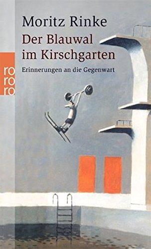 9783499234552: Der Blauwal im Kirschgarten: Erinnerungen an die Gegenwart