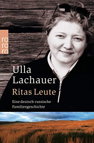 Ritas Leute: Eine deutsch-russische Familiengeschichte: 23527: Lachauer, Ulla