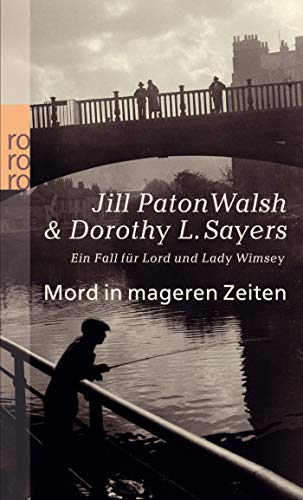 Mord in mageren Zeiten. (9783499236174) by Dorothy L. Sayers; Jill Paton Walsh