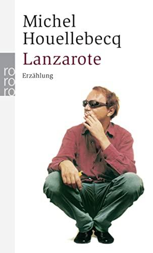 Lanzarote: Erzählung: Michel Houellebecq