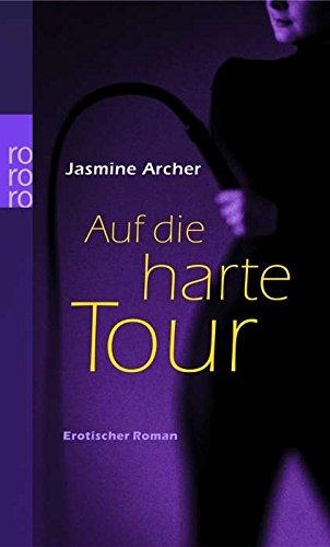 Auf die harte Tour.: Jasmine Archer