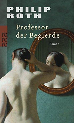 9783499238130: Professor der Begierde