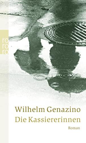 Die Kassiererinnen: Wilhelm Genazino