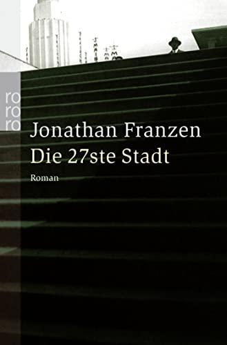 Die 27ste Stadt - Roman: Franzen, Jonathan