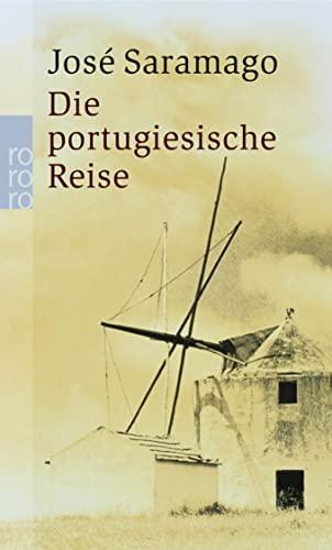 Die portugiesische Reise: Jose Saramago