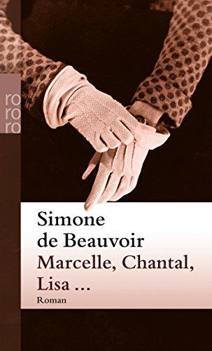Marcelle, Chantal, Lisa.: Beauvoir, Simone De