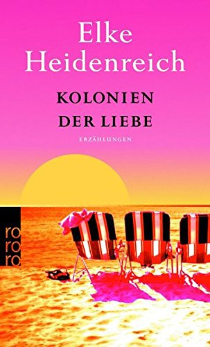 9783499240546: Kolonien der Liebe: Erzählungen