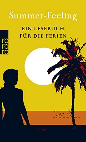 9783499240645: Summer-Feeling: Ein Lesebuch für die Ferien
