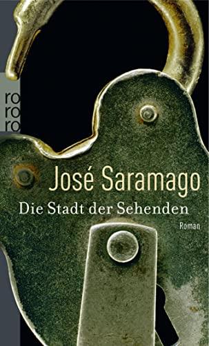 Die Stadt der Sehenden.: Saramago, José