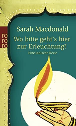 Wo bitte geht's hier zur Erleuchtung? (9783499241598) by MacDonald, Sarah
