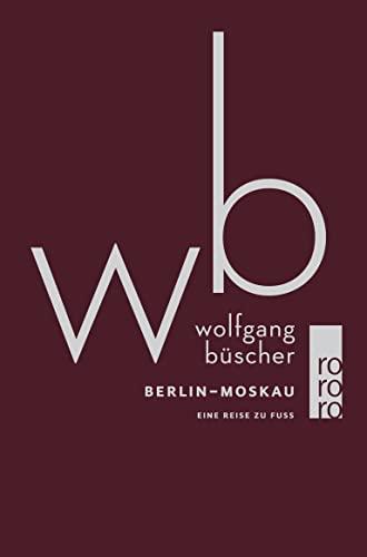 9783499241666: Berlin - Moskau: Eine Reise zu Fuß