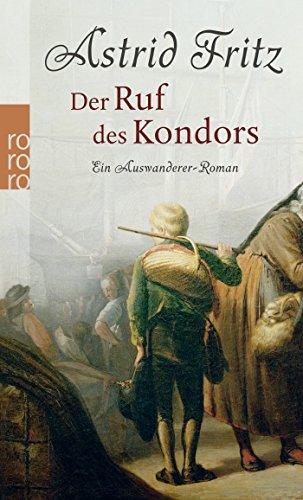 9783499245114: Der Ruf des Kondors: Ein Auswanderer-Roman