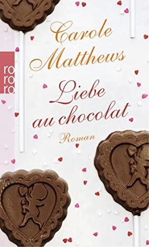 9783499245862: Liebe au chocolat
