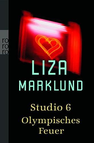 Studio 6 / Olympisches Feuer: Zwei Romane - Marklund, Liza, Dagmar Mißfeldt und Susanne Dahmann