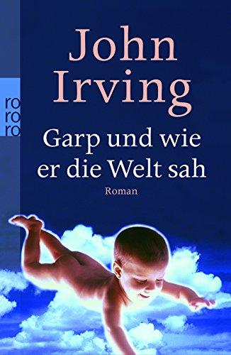 9783499247477: Garp und wie er die Welt sah.