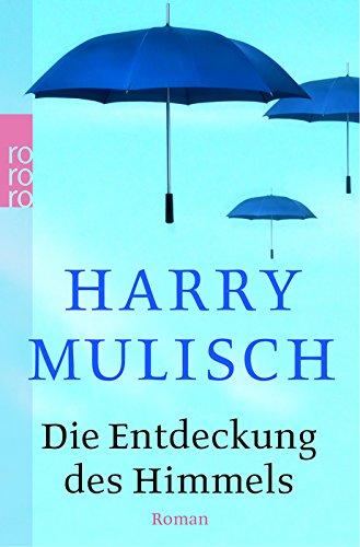 Entdeckung DES Himmels: Harry Mulisch