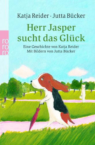 Herr Jasper sucht das Gl?ck. Frau K?hnlein: Reider, Katja