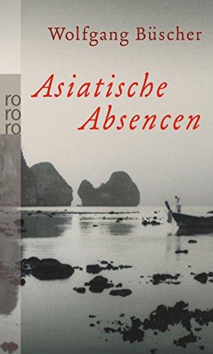 9783499248160: Asiatische Absencen