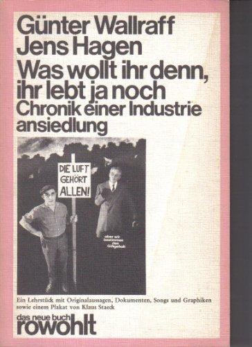 WAS WOLLT IHR DENN, IHR LEBT JA: Wallraff, Günter /