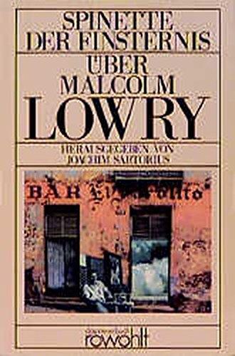 Spinette der Finsternis: Über Malcolm Lowry - Materialienband Über Malcolm Lowry - Materialienband - Sartorius, Joachim