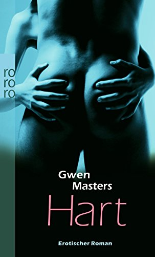 9783499252068: Hart: Erotischer Roman