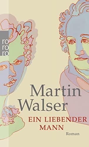 Ein liebender Mann : Roman: Walser, Martin